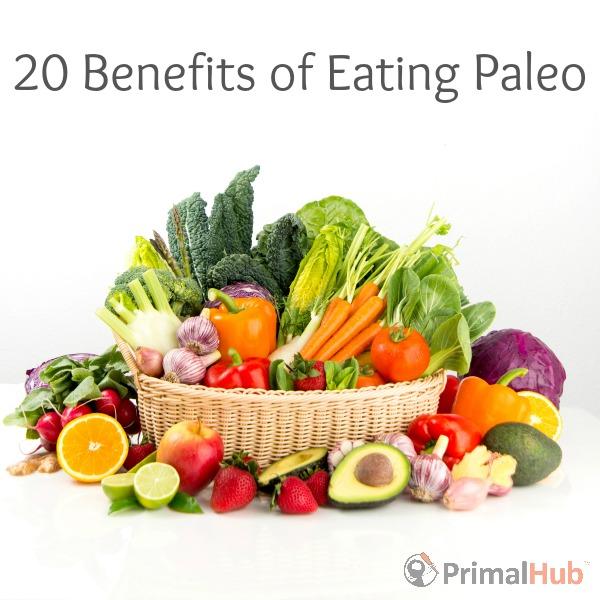 20 Benefits of Eating Paleo - Primal Hub #paleo #healthbenefits