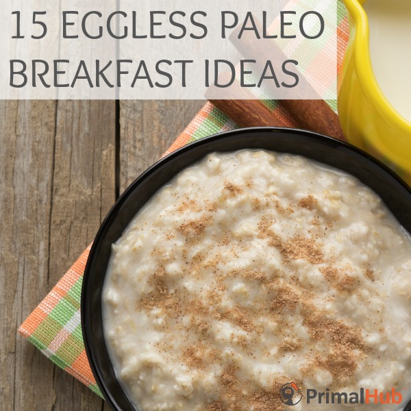 15 Eggless Paleo Breakfast Ideas #paleo #breakfast #realfood #eggless #primal