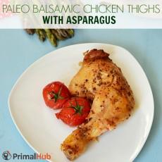 Paleo Balsamic Chicken THighs with Asparagus #Paleo #glutenfree #chicken #asparagus