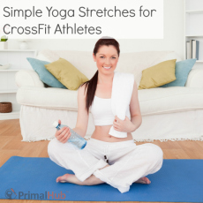 Simple Yoga Stretches for CrossFit Athletes