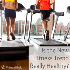 Is The New Fitness Trend Really Healthy - Primal Hub #fitness #health