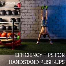 Efficiency Tips for Handstand Push-Ups - Primalhub.com #fitness #crossfit #exercise #tips #handstandpushups