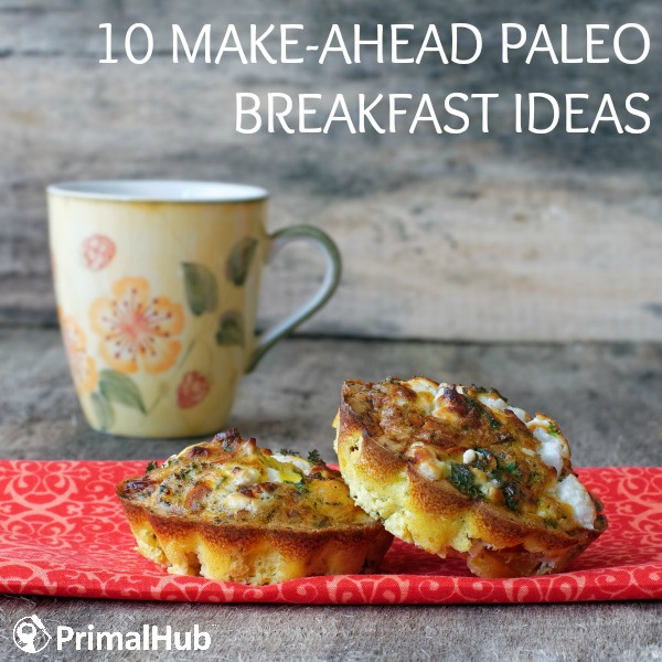 10 Make Ahead Paleo Breakfast Ideas Primal Hub