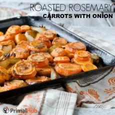 Roasted Rosemary Carrots with Onion #paleo #veggies #carrots #onions #rosemary