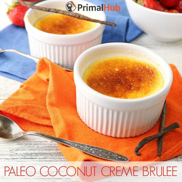 Paleo Coconut Creme Brulee #paleo #glutenfree #dairyfree #dessert #cremebrulee